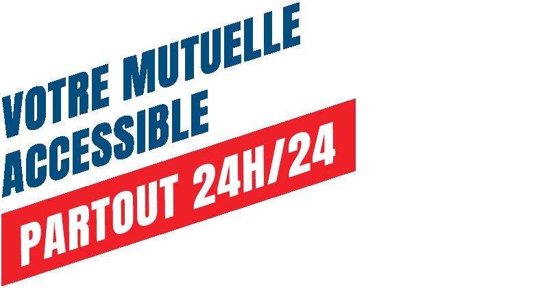 Votre mutuelle accessible partout 24h/24