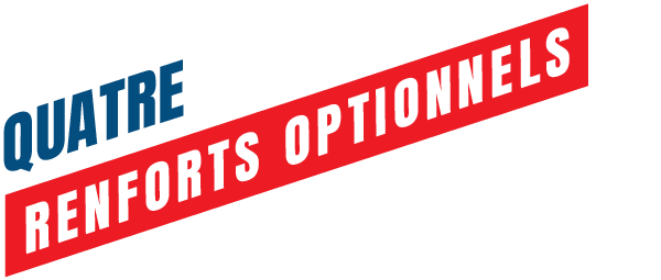 Quatre renforts optionnels