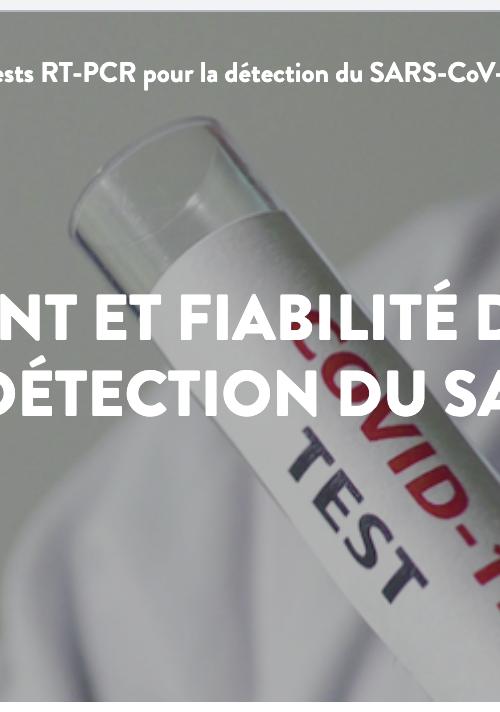 Fonctionnement et fiabilité des tests RT-PCR pour la détection du SARS-COV-2
