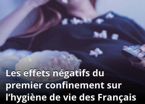 les effets négatifs du premier confinement sur l'hygiène de vie des français
