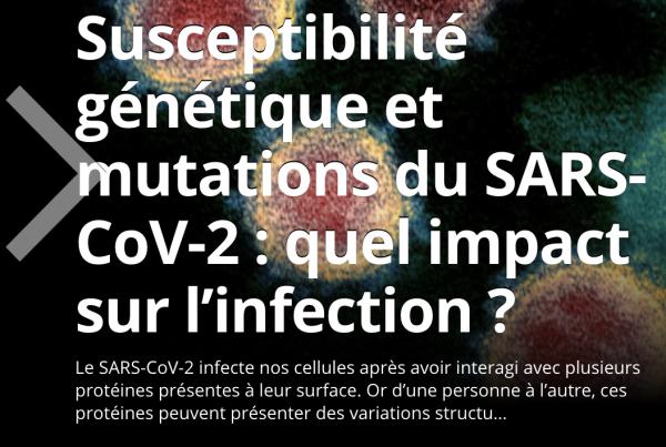 Susceptibilité génétique et mutations du SARS-CoV-2